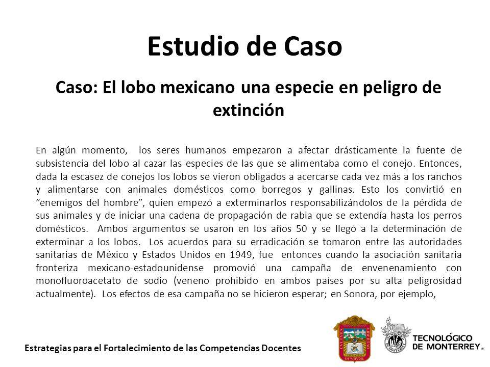 Estrategias para el Fortalecimiento de las Competencias Docentes Estudio de Caso Caso: El lobo mexicano una especie en peligro de extinción En algún m