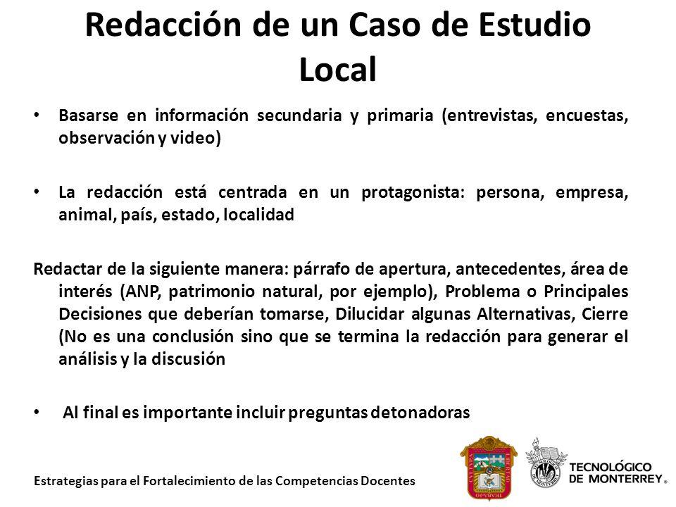 Estrategias para el Fortalecimiento de las Competencias Docentes Redacción de un Caso de Estudio Local Basarse en información secundaria y primaria (e