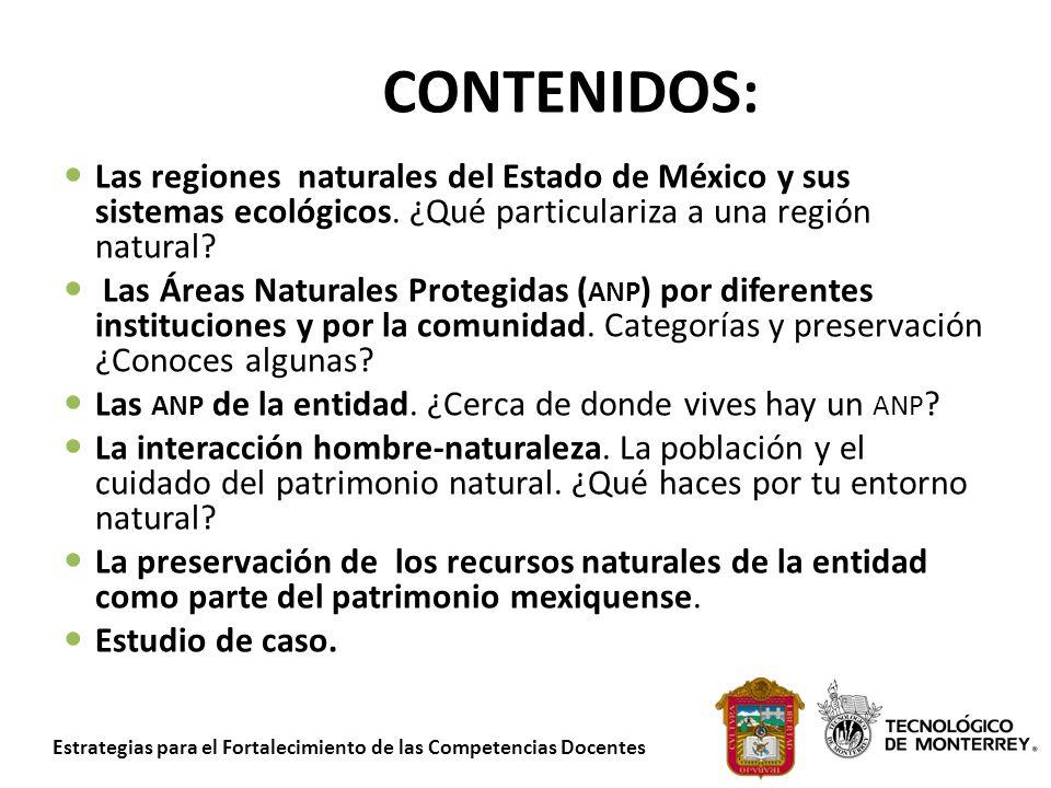 Estrategias para el Fortalecimiento de las Competencias Docentes CONTENIDOS: Las regiones naturales del Estado de México y sus sistemas ecológicos. ¿Q