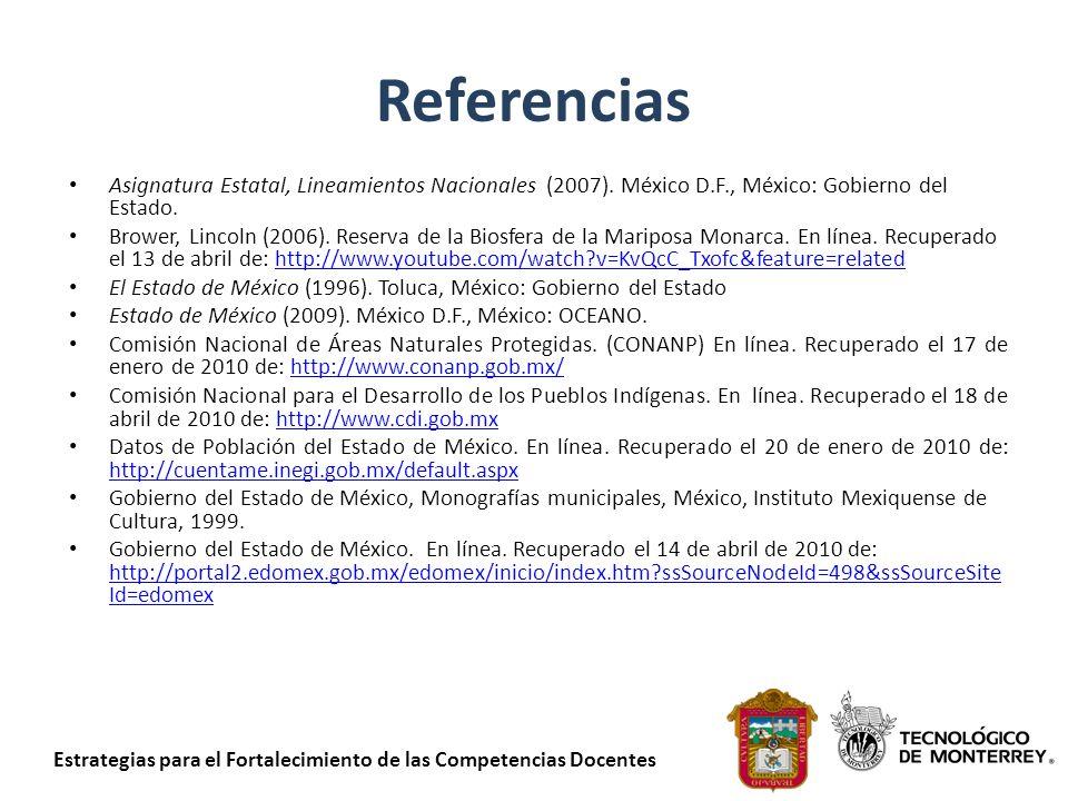 Estrategias para el Fortalecimiento de las Competencias Docentes Referencias Asignatura Estatal, Lineamientos Nacionales (2007). México D.F., México: