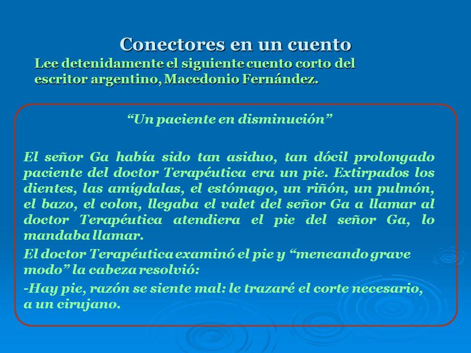 Conectores en un cuento Un paciente en disminución El señor Ga había sido tan asiduo, tan dócil prolongado paciente del doctor Terapéutica era un pie.