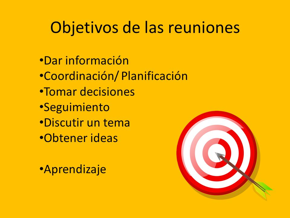 Dar información Coordinación/ Planificación Tomar decisiones Seguimiento Discutir un tema Obtener ideas Aprendizaje