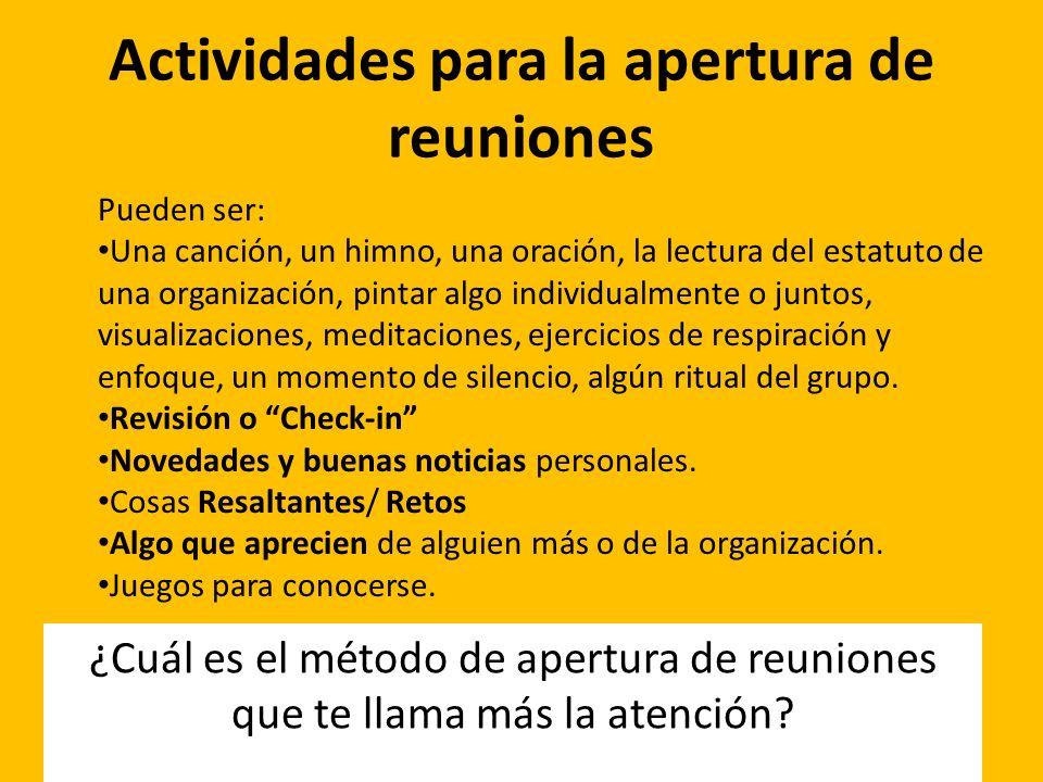 Actividades de apertura de reuniones: Revisión o Check-in Es una de las aperturas utilizadas más comúnmente en reuniones.