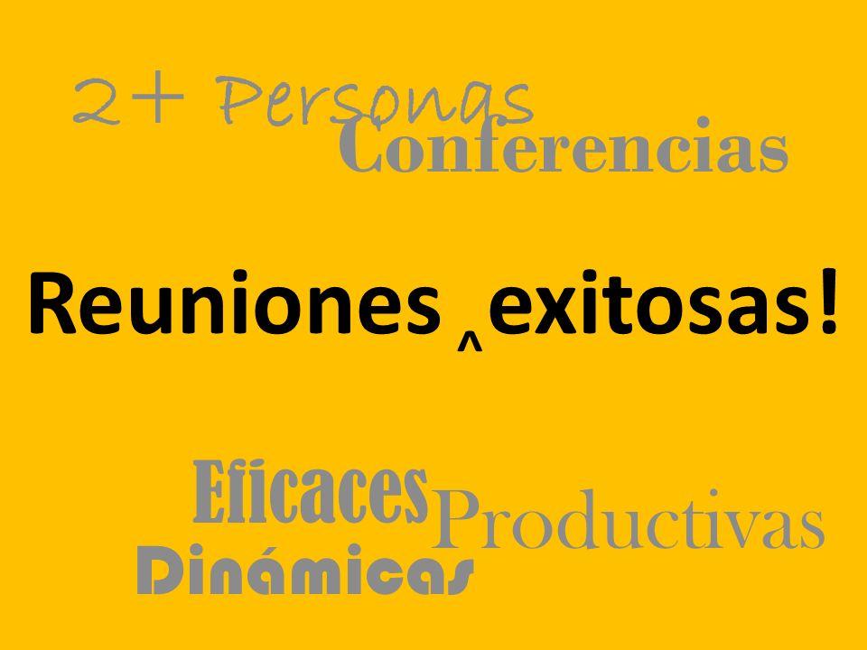 Reuniones exitosas! Eficaces ^ Productivas Dinámicas Conferencias 2+ Personas