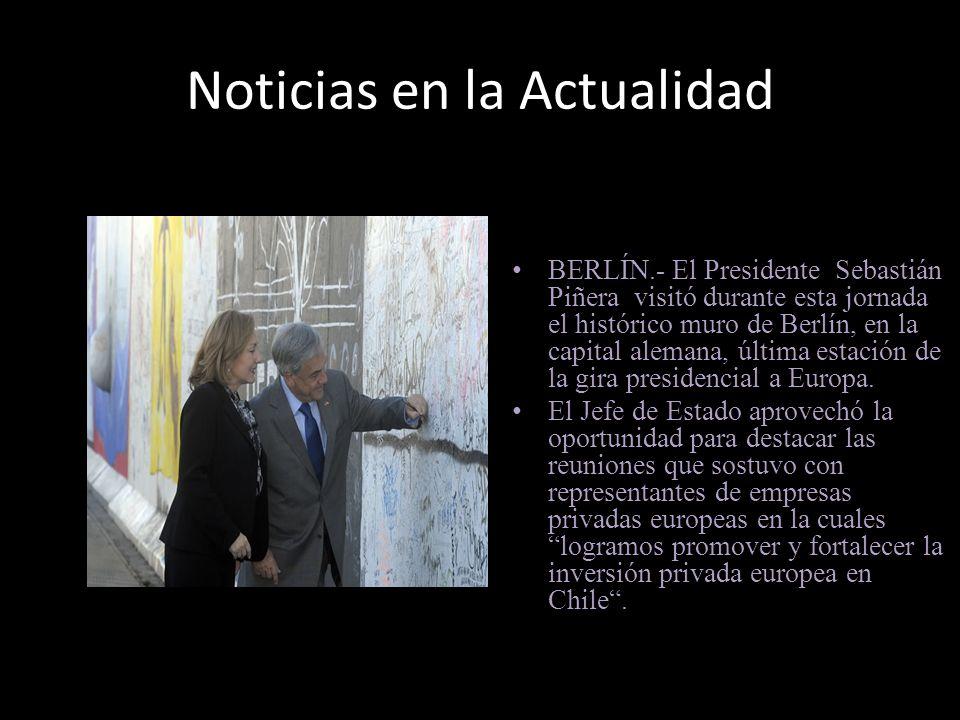 Noticias en la Actualidad BERLÍN.- El Presidente Sebastián Piñera visitó durante esta jornada el histórico muro de Berlín, en la capital alemana, últi