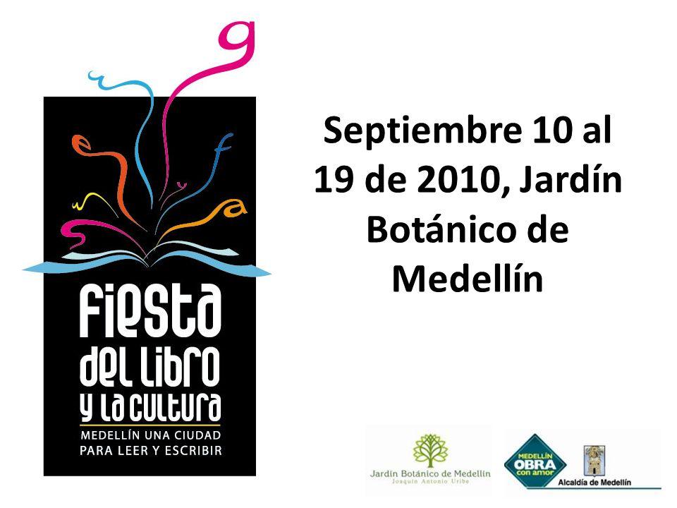 Septiembre 10 al 19 de 2010, Jardín Botánico de Medellín