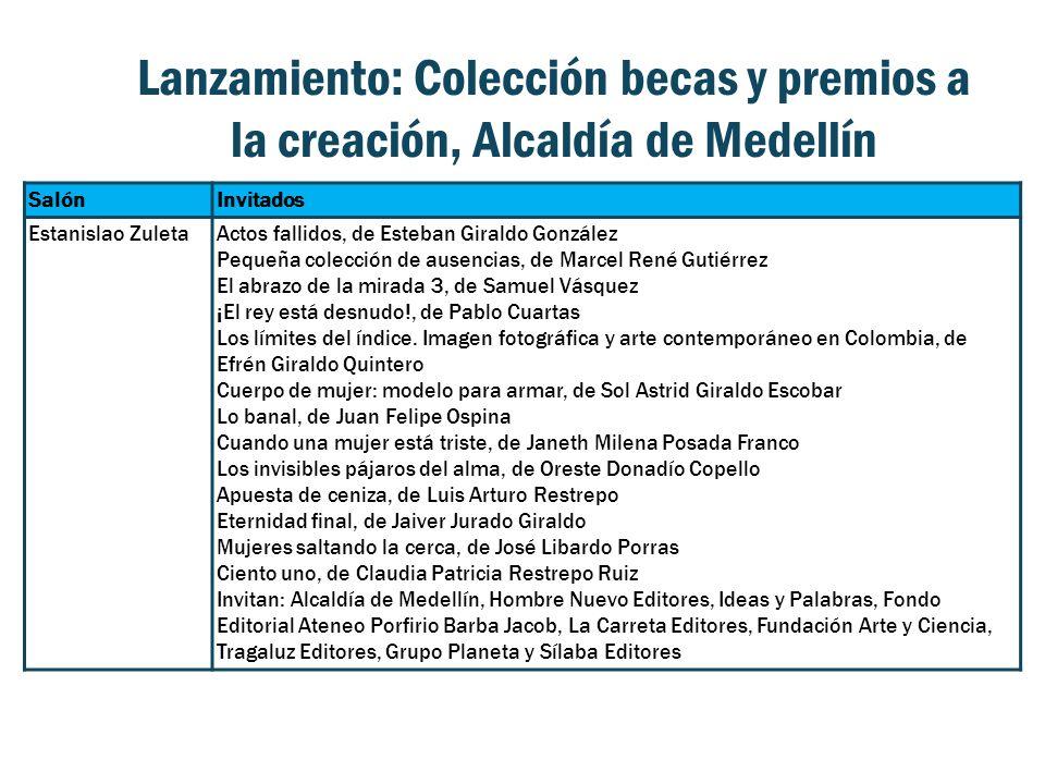 Lanzamiento: Colección becas y premios a la creación, Alcaldía de Medellín SalónInvitados Estanislao ZuletaActos fallidos, de Esteban Giraldo González