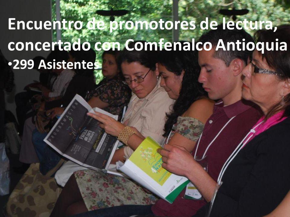 Encuentro de promotores de lectura, concertado con Comfenalco Antioquia 299 Asistentes