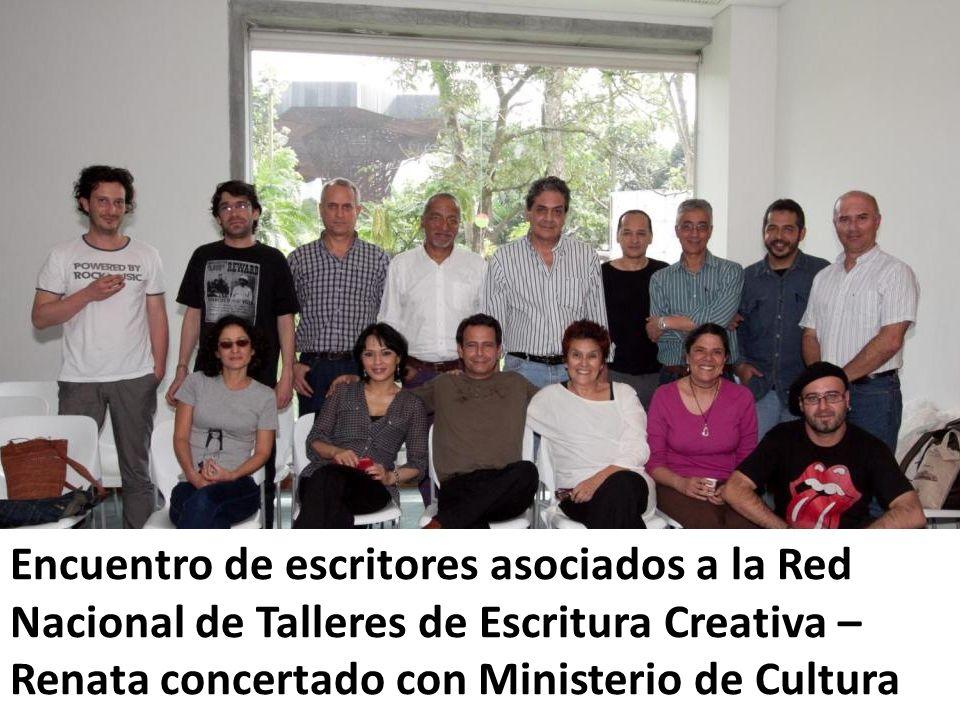 Encuentro de escritores asociados a la Red Nacional de Talleres de Escritura Creativa – Renata concertado con Ministerio de Cultura