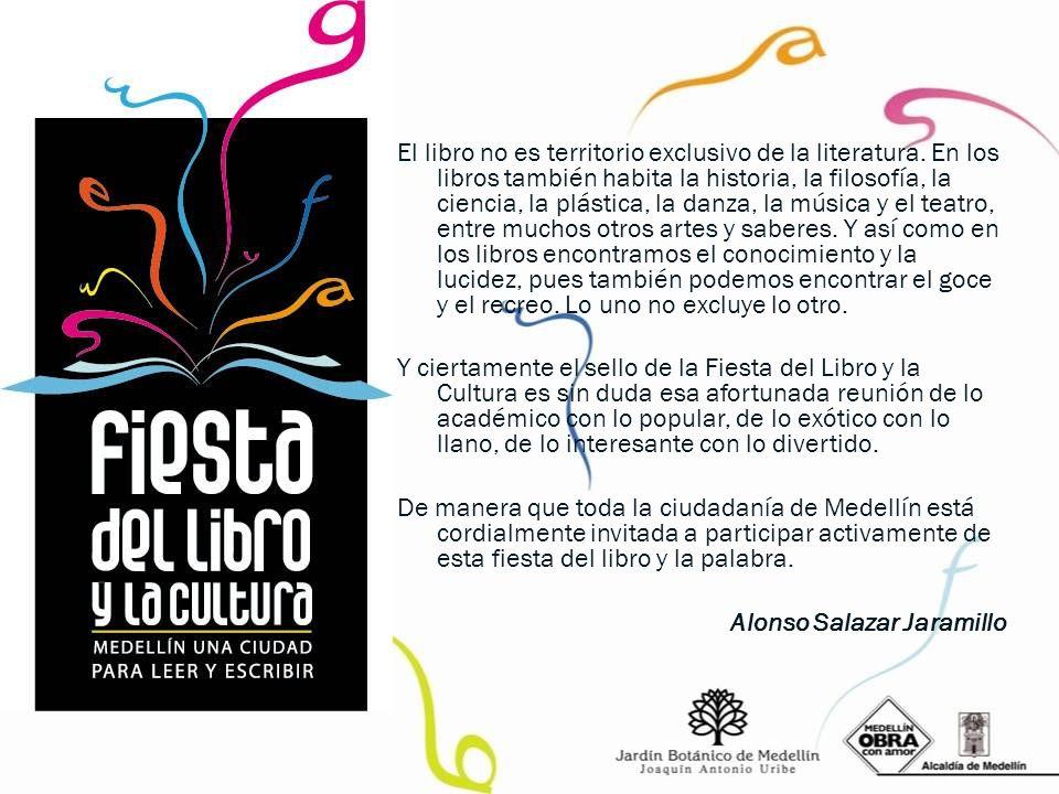 El libro no es territorio exclusivo de la literatura. En los libros también habita la historia, la filosofía, la ciencia, la plástica, la danza, la mú