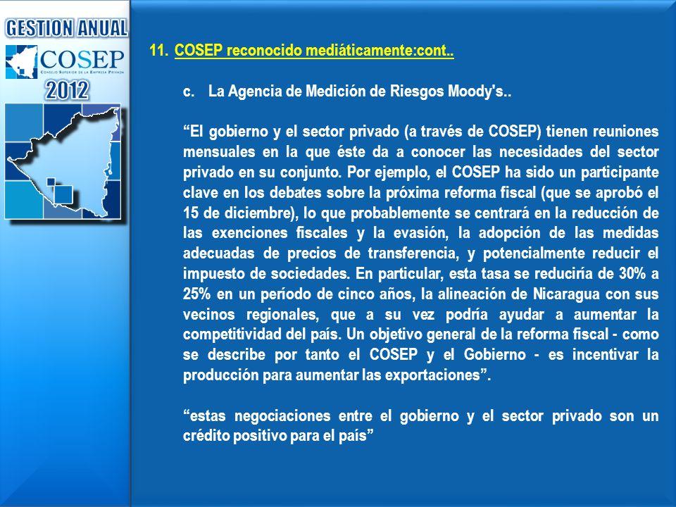 11.COSEP reconocido mediáticamente:cont.. c.La Agencia de Medición de Riesgos Moody's.. El gobierno y el sector privado (a través de COSEP) tienen reu