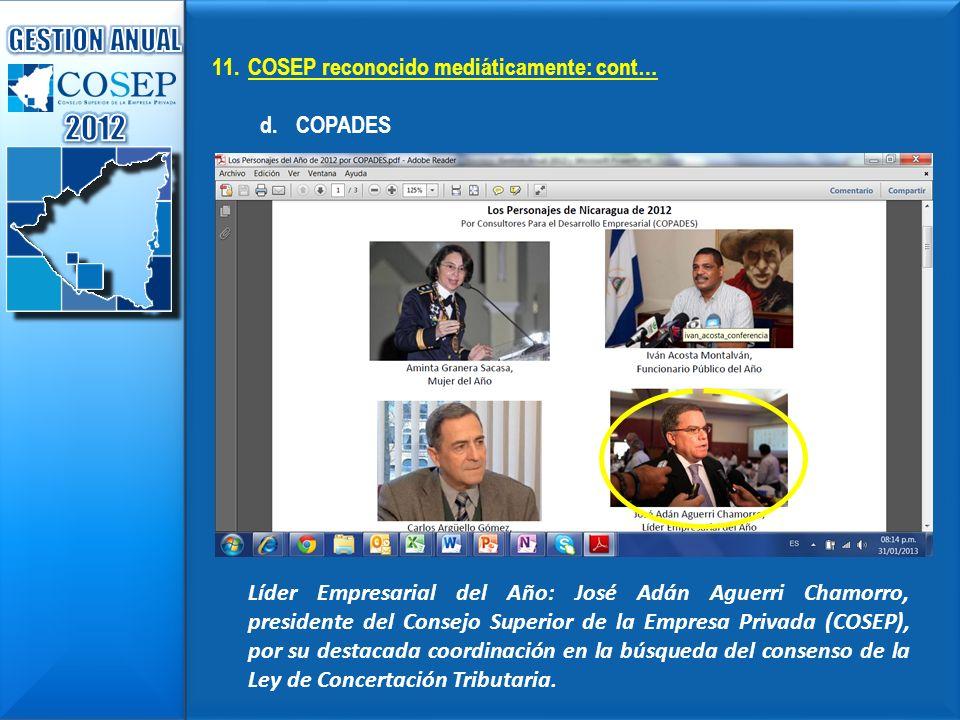 11.COSEP reconocido mediáticamente: cont… d.COPADES Líder Empresarial del Año: José Adán Aguerri Chamorro, presidente del Consejo Superior de la Empre