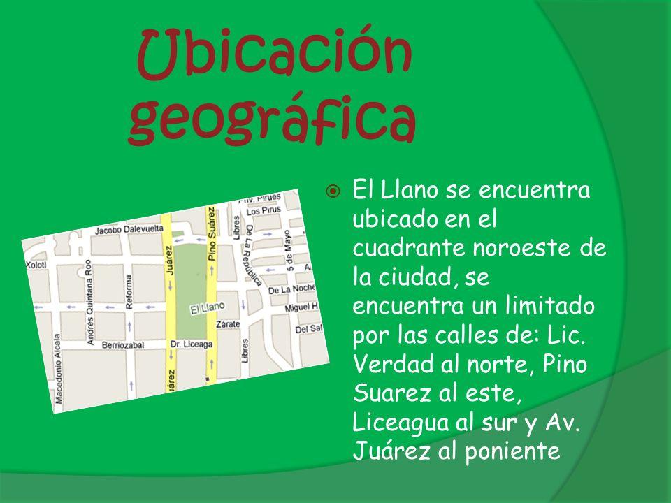 Ubicación geográfica El Llano se encuentra ubicado en el cuadrante noroeste de la ciudad, se encuentra un limitado por las calles de: Lic. Verdad al n