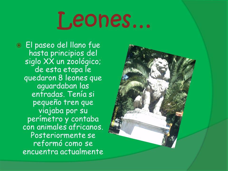 Leones… El paseo del llano fue hasta principios del siglo XX un zoológico; de esta etapa le quedaron 8 leones que aguardaban las entradas. Tenía si pe