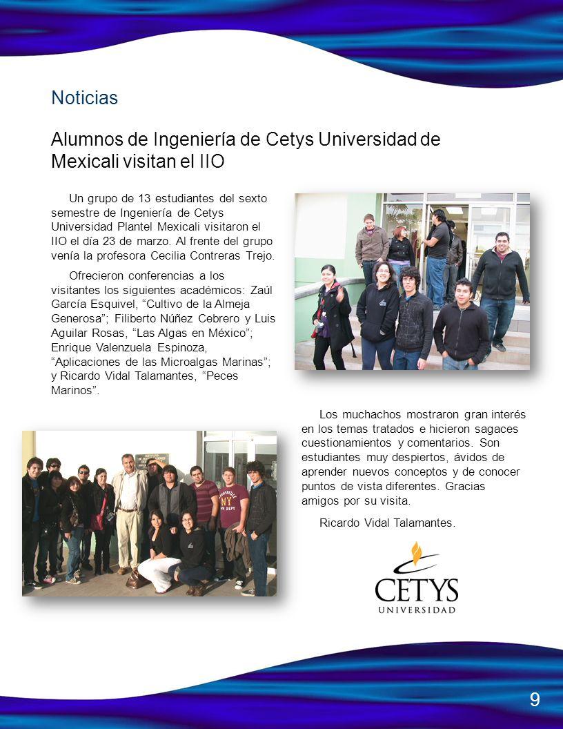 Un grupo de 13 estudiantes del sexto semestre de Ingeniería de Cetys Universidad Plantel Mexicali visitaron el IIO el día 23 de marzo. Al frente del g