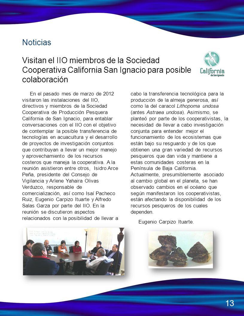 Visitan el IIO miembros de la Sociedad Cooperativa California San Ignacio para posible colaboración En el pasado mes de marzo de 2012 visitaron las in