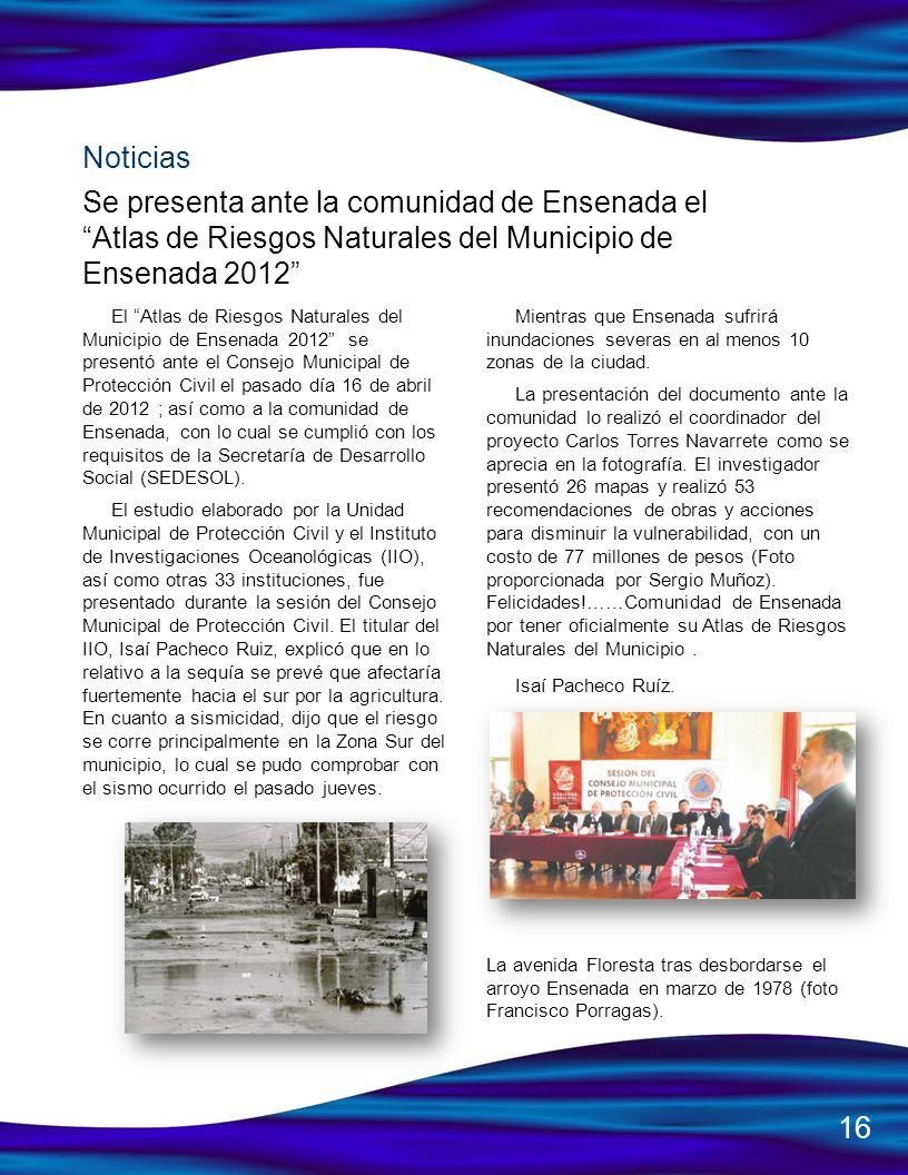 Se presenta ante la comunidad de Ensenada el Atlas de Riesgos Naturales del Municipio de Ensenada 2012 El Atlas de Riesgos Naturales del Municipio de
