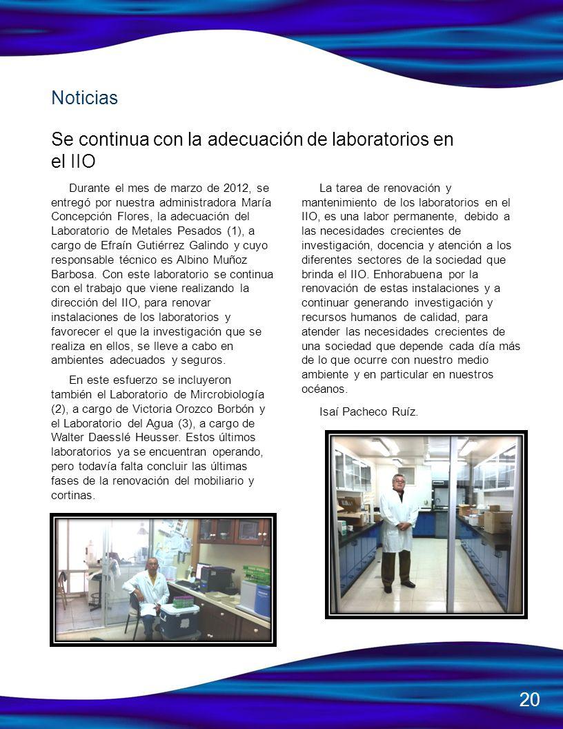 Durante el mes de marzo de 2012, se entregó por nuestra administradora María Concepción Flores, la adecuación del Laboratorio de Metales Pesados (1),