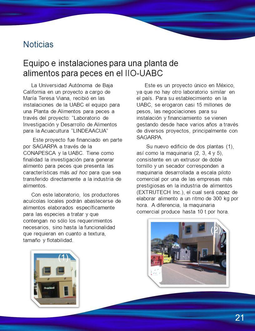 La Universidad Autónoma de Baja California en un proyecto a cargo de María Teresa Viana, recibió en las instalaciones de la UABC el equipo para una Pl
