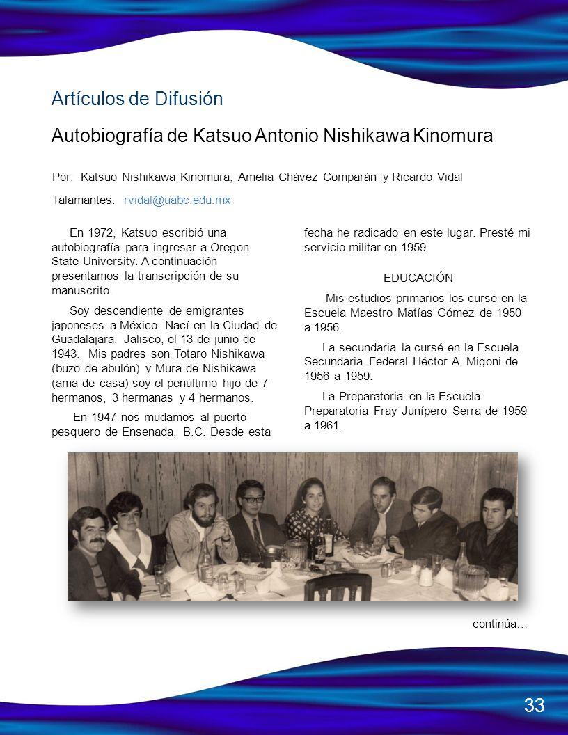 Artículos de Difusión Autobiografía de Katsuo Antonio Nishikawa Kinomura Por: Katsuo Nishikawa Kinomura, Amelia Chávez Comparán y Ricardo Vidal Talama