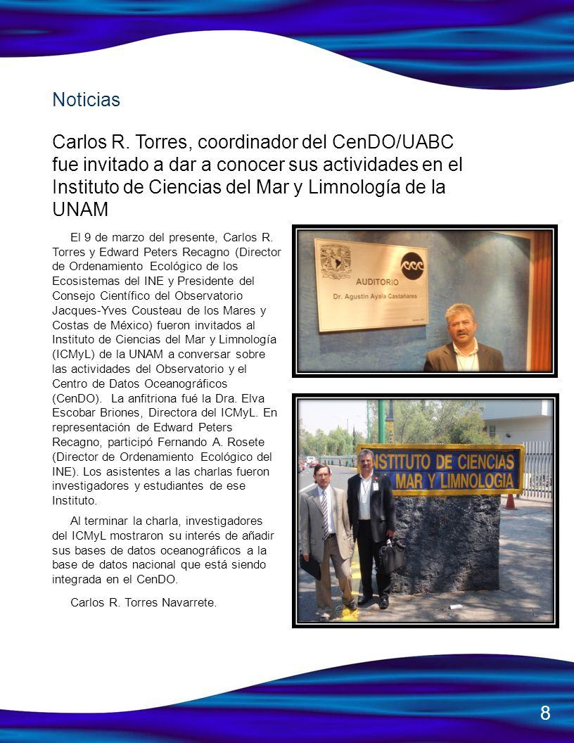 Carlos R. Torres, coordinador del CenDO/UABC fue invitado a dar a conocer sus actividades en el Instituto de Ciencias del Mar y Limnología de la UNAM