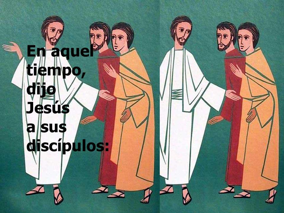 En el Evangelio, Jesús exhorta a sus discípulos a ser