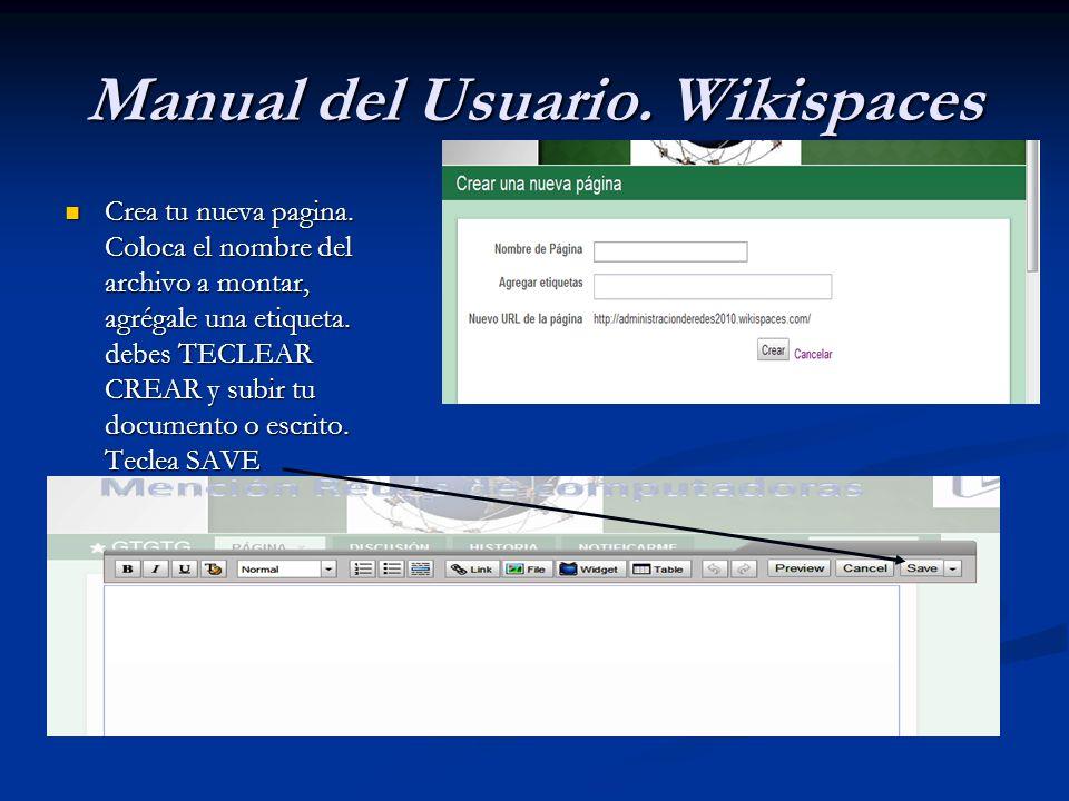 Crea tu nueva pagina. Coloca el nombre del archivo a montar, agrégale una etiqueta. debes TECLEAR CREAR y subir tu documento o escrito. Teclea SAVE Cr