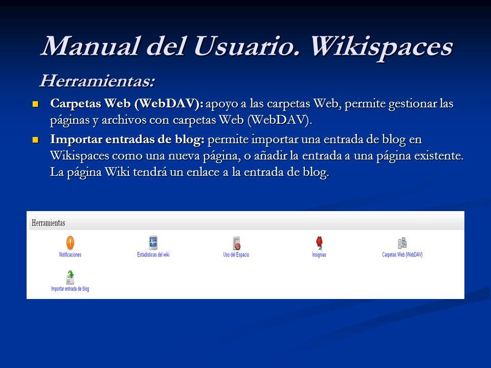 Herramientas: Carpetas Web (WebDAV): apoyo a las carpetas Web, permite gestionar las páginas y archivos con carpetas Web (WebDAV). Carpetas Web (WebDA