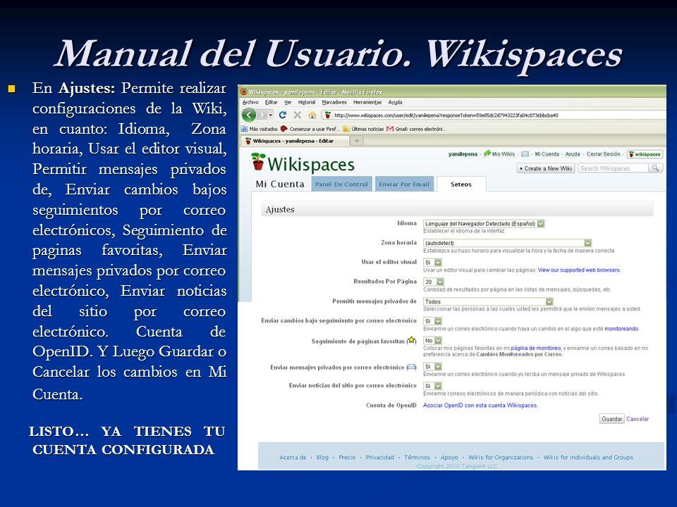 En Ajustes: Permite realizar configuraciones de la Wiki, en cuanto: Idioma, Zona horaria, Usar el editor visual, Permitir mensajes privados de, Enviar