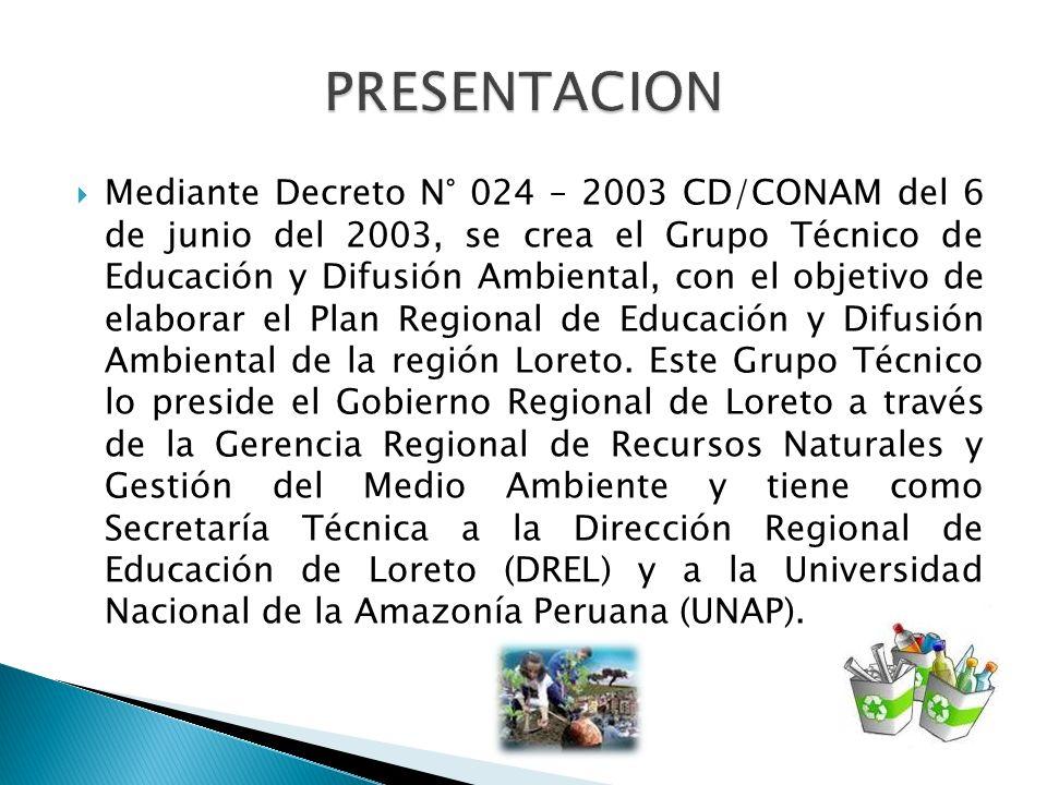 Mediante Decreto N° 024 – 2003 CD/CONAM del 6 de junio del 2003, se crea el Grupo Técnico de Educación y Difusión Ambiental, con el objetivo de elabor