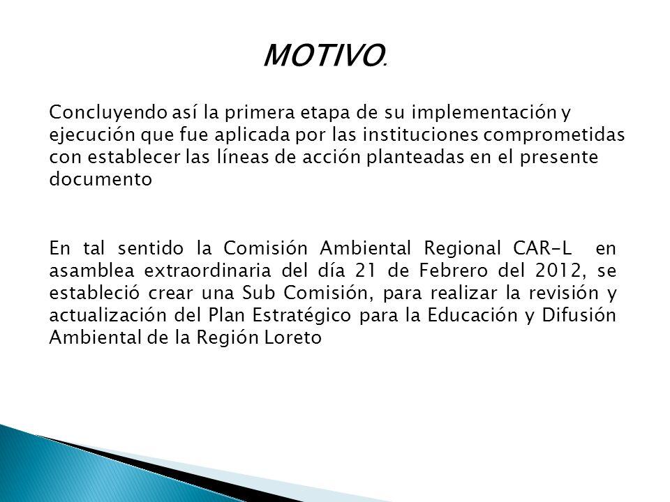Concluyendo así la primera etapa de su implementación y ejecución que fue aplicada por las instituciones comprometidas con establecer las líneas de ac