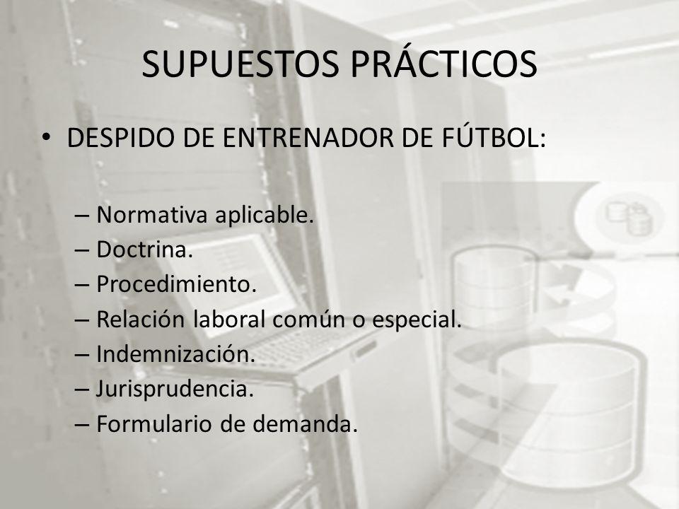 SUPUESTOS PRÁCTICOS DESPIDO DE ENTRENADOR DE FÚTBOL: – Normativa aplicable.