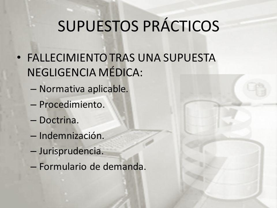SUPUESTOS PRÁCTICOS FALLECIMIENTO TRAS UNA SUPUESTA NEGLIGENCIA MÉDICA: – Normativa aplicable.