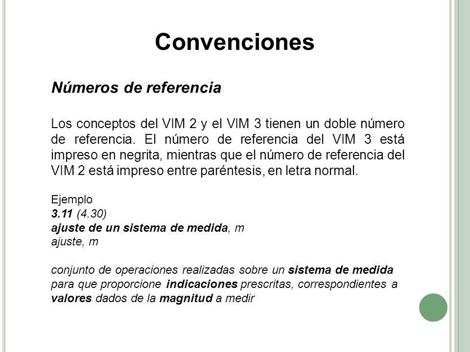 Números de referencia Los conceptos del VIM 2 y el VIM 3 tienen un doble número de referencia.