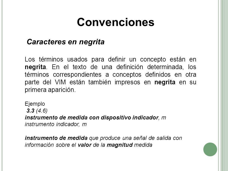 Caracteres en negrita Los términos usados para definir un concepto están en negrita.