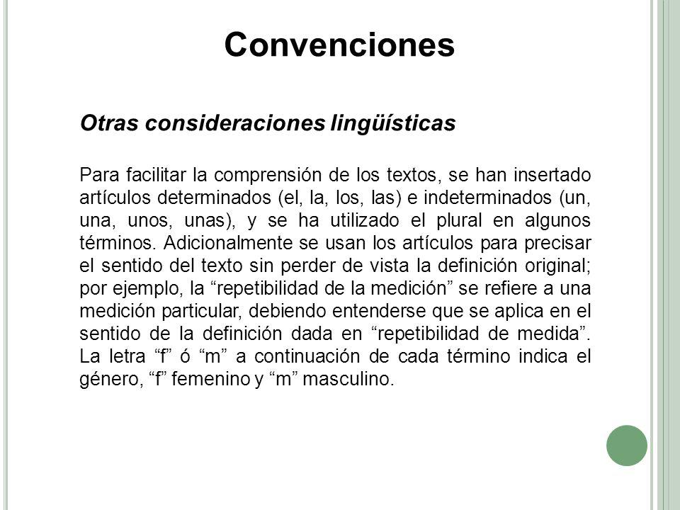 Otras consideraciones lingüísticas Para facilitar la comprensión de los textos, se han insertado artículos determinados (el, la, los, las) e indetermi