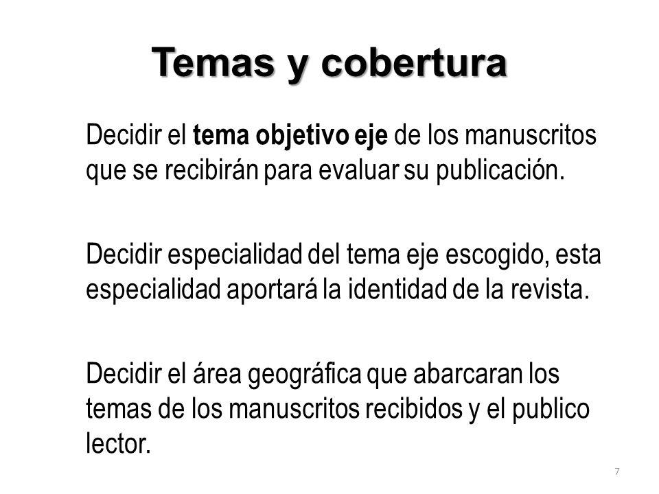 Temas y cobertura Decidir el tema objetivo eje de los manuscritos que se recibirán para evaluar su publicación. Decidir especialidad del tema eje esco