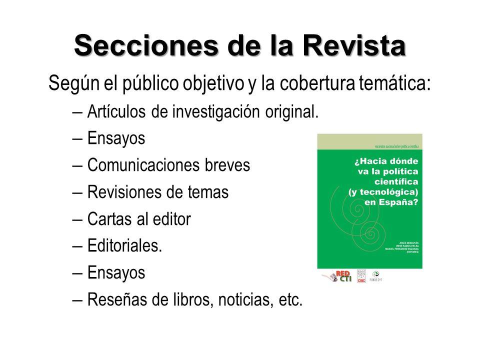Secciones de la Revista Según el público objetivo y la cobertura temática: – Artículos de investigación original. – Ensayos – Comunicaciones breves –