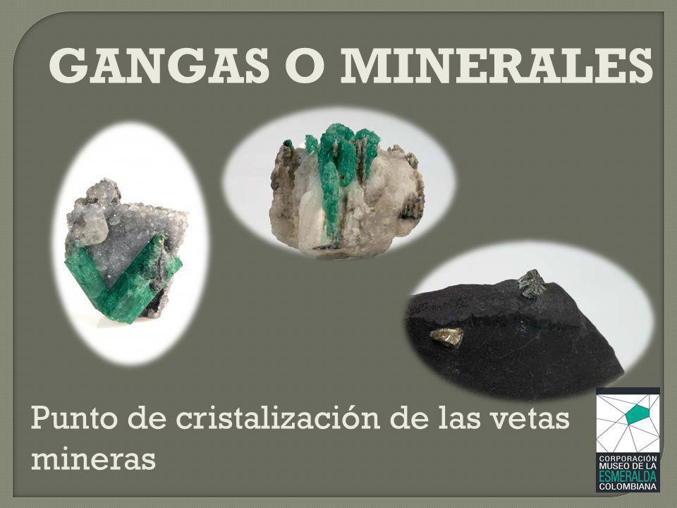 Punto de cristalización de las vetas mineras GANGAS O MINERALES