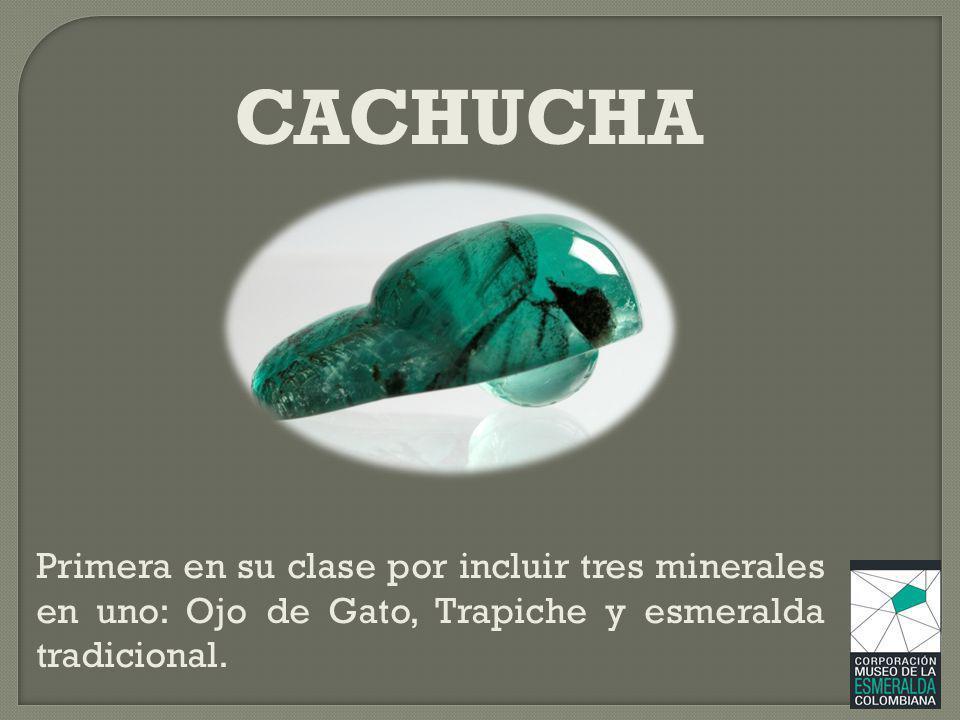 Primera en su clase por incluir tres minerales en uno: Ojo de Gato, Trapiche y esmeralda tradicional. CACHUCHA
