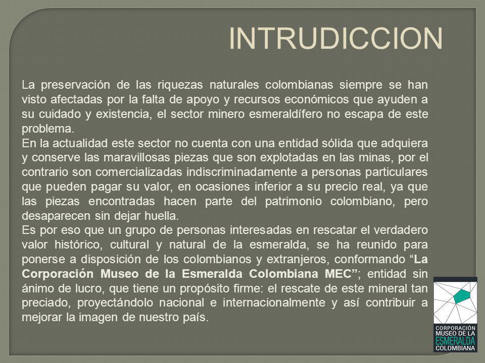 Colombia es el único país en el mundo que produce la mayor parte de un sólo producto, en este caso la esmeralda.