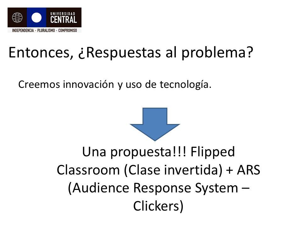 Entonces, ¿Respuestas al problema.Creemos innovación y uso de tecnología.