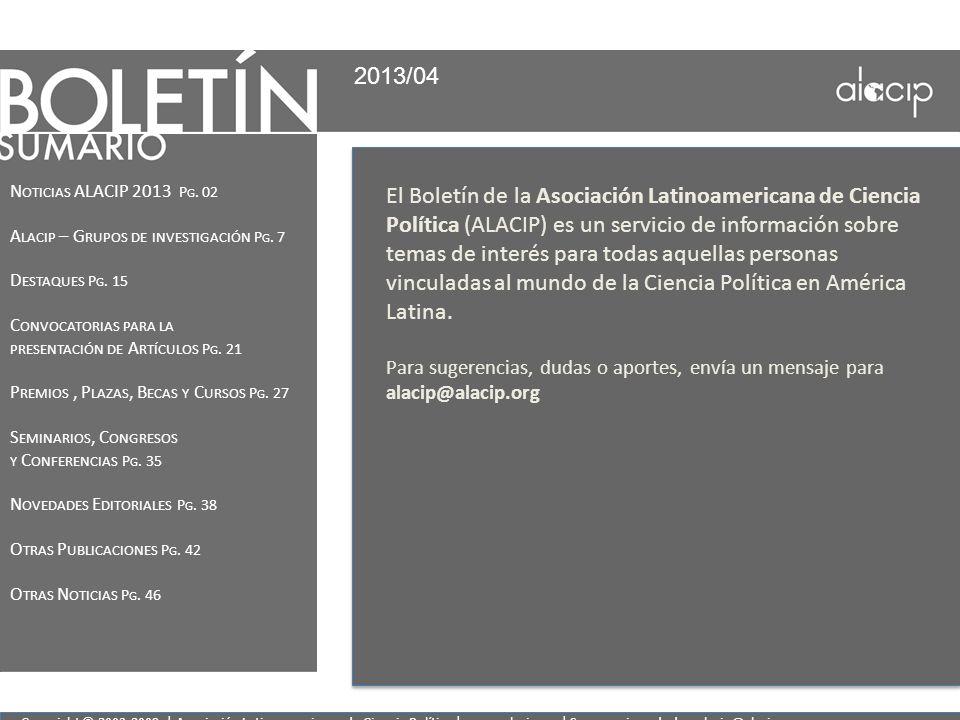 Copyright © 2003-2009 | Asociación Latinoamericana de Ciencia Política | www.alacip.org| Sugerencias o dudas: alacip@alacip.org 2013/04 N OTICIAS ALAC