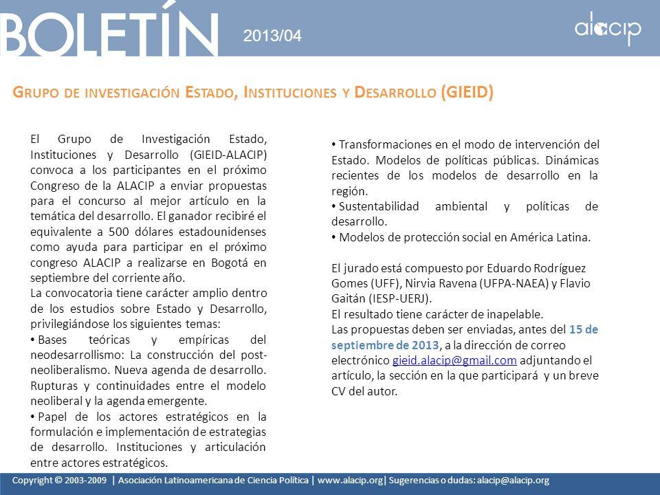 Copyright © 2003-2009 | Asociación Latinoamericana de Ciencia Política | www.alacip.org| Sugerencias o dudas: alacip@alacip.org 2013/04 G RUPO DE INVE