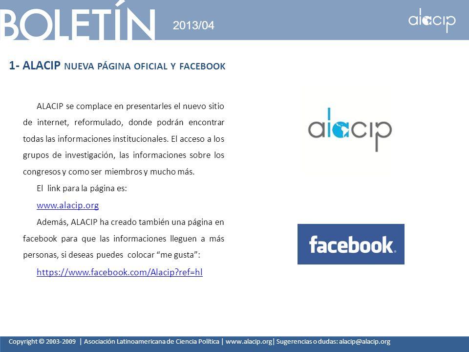 Copyright © 2003-2009 | Asociación Latinoamericana de Ciencia Política | www.alacip.org| Sugerencias o dudas: alacip@alacip.org 2013/04 1- ALACIP NUEV