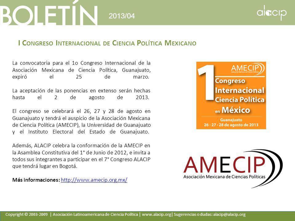 Copyright © 2003-2009 | Asociación Latinoamericana de Ciencia Política | www.alacip.org| Sugerencias o dudas: alacip@alacip.org 2013/04 I C ONGRESO I