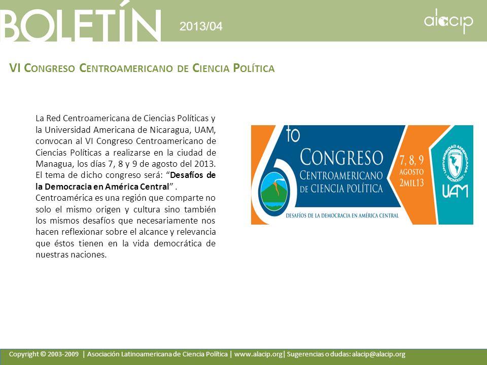 Copyright © 2003-2009 | Asociación Latinoamericana de Ciencia Política | www.alacip.org| Sugerencias o dudas: alacip@alacip.org 2013/04 VI C ONGRESO C