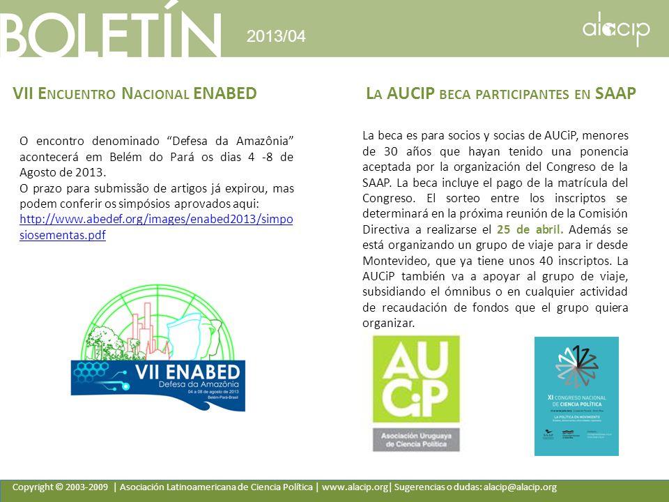 Copyright © 2003-2009 | Asociación Latinoamericana de Ciencia Política | www.alacip.org| Sugerencias o dudas: alacip@alacip.org 2013/04 VII E NCUENTRO