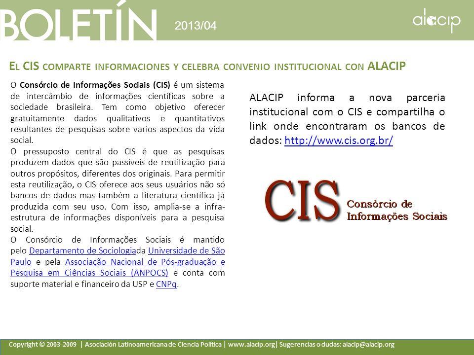 Copyright © 2003-2009 | Asociación Latinoamericana de Ciencia Política | www.alacip.org| Sugerencias o dudas: alacip@alacip.org 2013/04 E L CIS COMPAR
