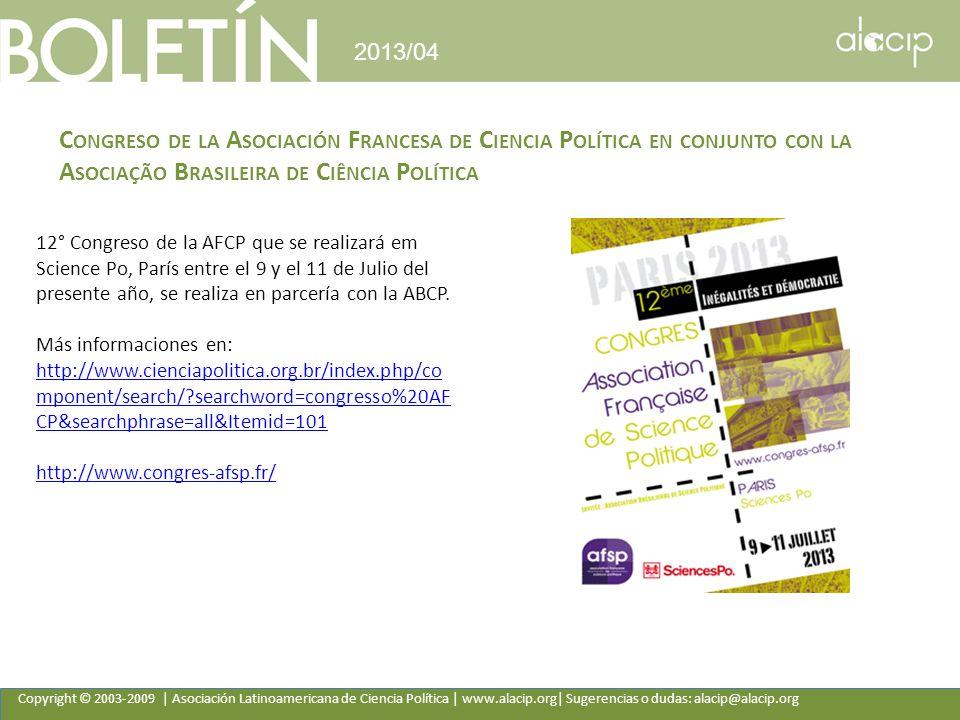 Copyright © 2003-2009 | Asociación Latinoamericana de Ciencia Política | www.alacip.org| Sugerencias o dudas: alacip@alacip.org 2013/04 C ONGRESO DE L
